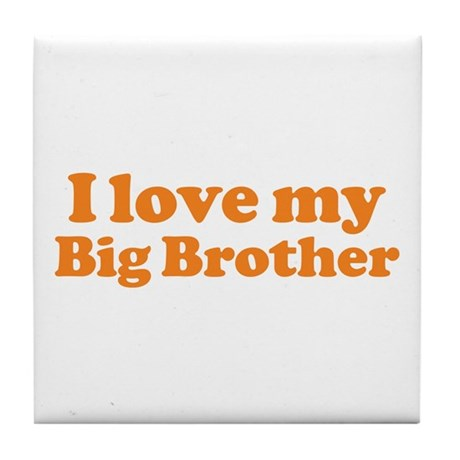 I Love My Big Brother Tile Coaster