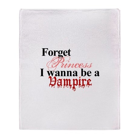 Forget princess VAMPIRE Throw Blanket