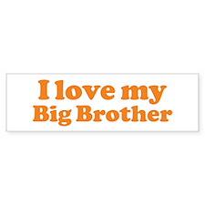 I Love My Big Brother Bumper Bumper Sticker