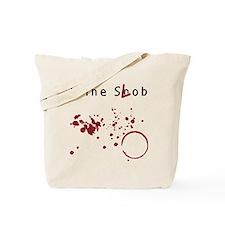 Wine Snob? Try Wine Slob! Shi Tote Bag