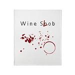 Wine Snob? Try Wine Slob! Shi Throw Blanket