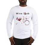 Wine Snob? Try Wine Slob! Shi Long Sleeve T-Shirt