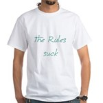 The Rules Suck White T-Shirt