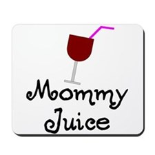 Mommy Juice Red Wine Shirt Mousepad
