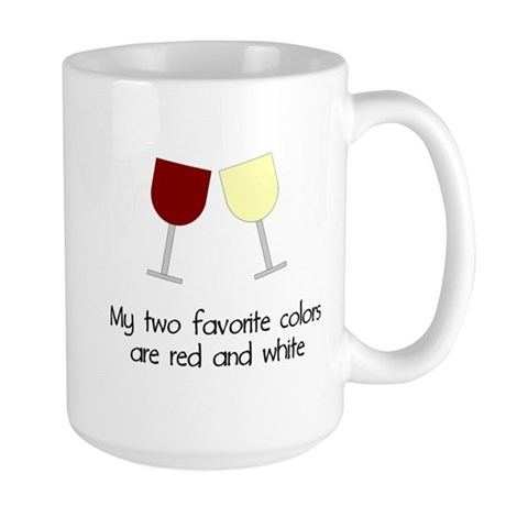 My two favorite colors are re Large Mug