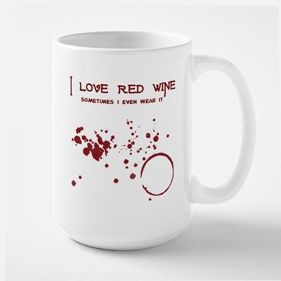 I Love Red Wine Sometimes I W Large Mug