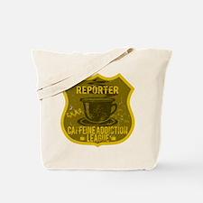Reporter Caffeine Addiction Tote Bag