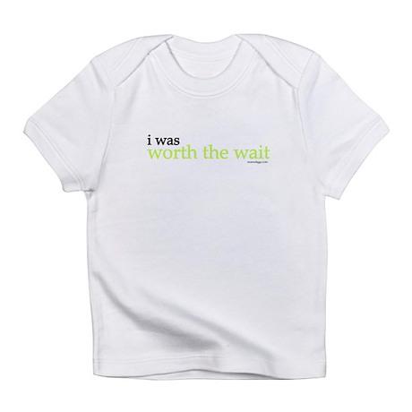 I WAS WORTH THE WAIT Infant T-Shirt
