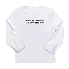 HOWS MY CRAWLING? Long Sleeve Infant T-Shirt