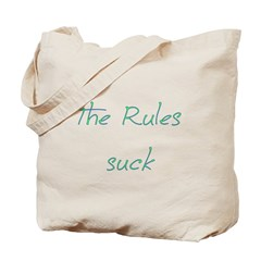 The Rules Suck Tote Bag