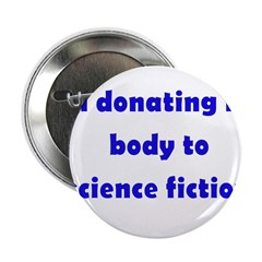 """I'm Donating My Body To Scien 2.25"""" Button"""
