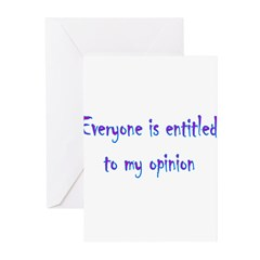 Everyone Is Entitled To My Op Greeting Cards (Pk o