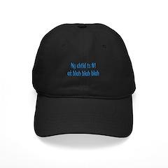 My Child Is #1 At Blah Blah B Baseball Hat
