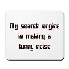 My Search Engine Is Making A Mousepad