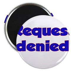 Request Denied Magnet