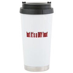 But It's A Dry Heat Stainless Steel Travel Mug