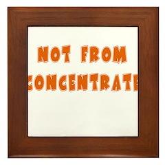 Not From Concentate Framed Tile