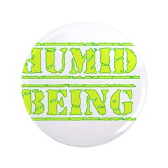"""Humid Being 3.5"""" Button (100 pack)"""
