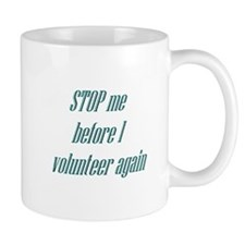 STOP Me Before I Volunteer Ag Mug