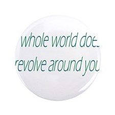 "The Whole World Doesn't Revol 3.5"" Button (10"