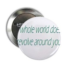 "The Whole World Doesn't Revol 2.25"" Button"
