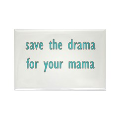 Save The Drama For Your Mama Rectangle Magnet