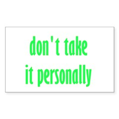 Don't Take It Personally Decal