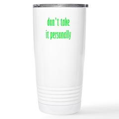 Don't Take It Personally Travel Mug