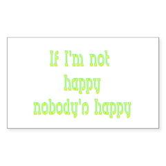 If I'm Not Happy Nobody's Hap Decal