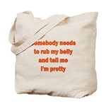Somebody Needs To Rub My Bell Tote Bag