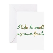 I Like To Smell My Own Farts Greeting Card