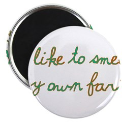 """I Like To Smell My Own Farts 2.25"""" Magnet (10"""