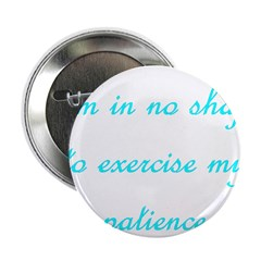 """I'm In No Shape To Exercise M 2.25"""" Button"""