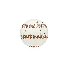 Stop Me Before I Start Making Mini Button (10 pack