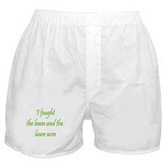 I Fought The Lawn And The Law Boxer Shorts