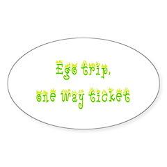 Ego Trip One Way Ticket Decal