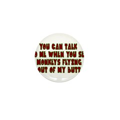 You Can Talk To Me When.... Mini Button (10 pack)