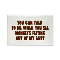 You Can Talk To Me When.... Rectangle Magnet (10 p