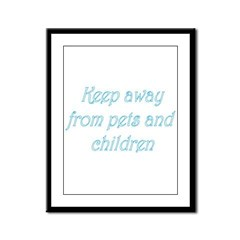Keep Away From Pets And Child Framed Panel Print