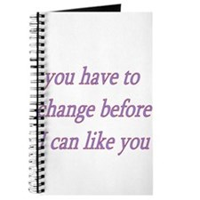 You Have To Change Before I C Journal