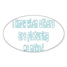 I Know When Others Are Pictur Decal