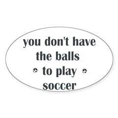 You Don't Have The Balls To P Decal