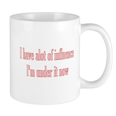 I Have A Lot Of Influence I'm Mug