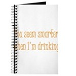 You Seem Smarter When I'm Dri Journal