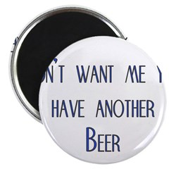 """Don't Want Me Yet!! Have Anot 2.25"""" Magnet (1"""
