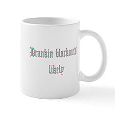 Drunkin Blackouts Likely Mug