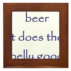 Beer It Does The Belly Good Framed Tile