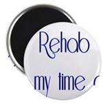 Rehab Is My Time Out Magnet