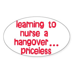 Learning To Nurse A Hangover. Sticker (Oval 10 pk)
