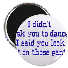 I Didnt Ask You To Dance I Sa Magnet